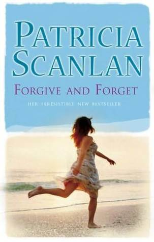 Forgive And Forget by Patricia Scanlan