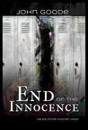 End of the Innocence by John  Goode