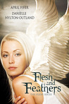 Flesh and Feathers (The Flesh Series #1)