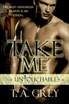 Take Me (The Untouchables, #1)