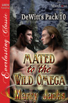 Mated to the Wild Omega (DeWitt's Pack #10)