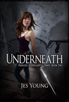 Underneath (Princess of Twilight and Dawn, #2)