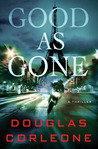 Good As Gone by Douglas Corleone