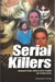 Serial Killers: Horrifying True Life Cases of Pure Evil