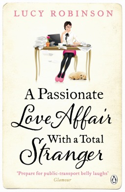 Post Thumbnail of Review: A Passionate Love Affair with a Total Stranger by Lucy Robinson