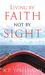 Living By Faith Not By Sight by K.P. Yohannan