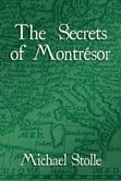 The Secrets of Montrésor by Michael Stolle