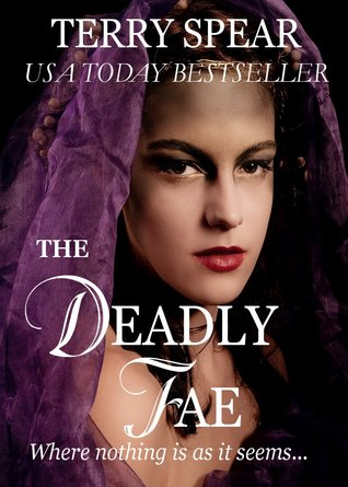 The Deadly Fae (The World of Fae, #2)  - Terry Spear