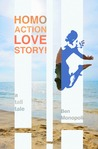 Homo Action Love Story! A tall tale by Ben Monopoli