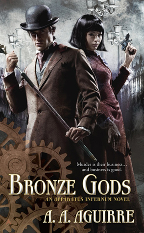 Bronze Gods (Apparatus Infernum, #1)