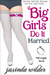 Big Girls Do It Married (Big Girls Do It, #5)
