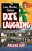 Die Laughing by Arlene Kay