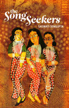 The Song Seekers by Saswati Sengupta