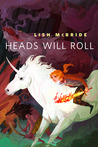Heads Will Roll by Lish McBride