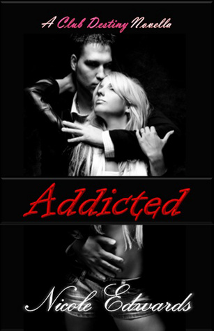 Addicted (Club Destiny, #2.5)