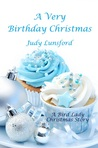 A Very Birthday Christmas (A Bird Lady Short Story)