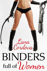 Binders Full of Women by Lana Cordova