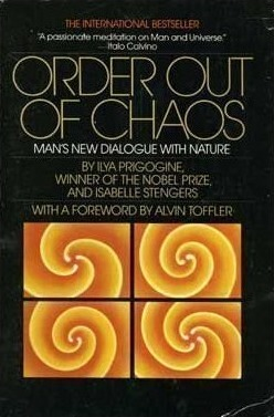 Order Out of Chaos: Man's New Dialogue with Nature