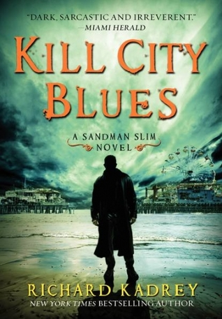 5 bat! Review: Kill City Blues (Sandman Slim #5) by Richard Kadrey