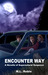 Encounter Way: A Novella of...