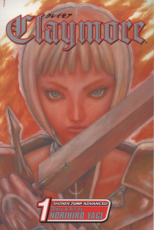 Claymore, Vol. 01 by Norihiro Yagi
