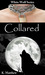 Collared (White Wolf, #2)