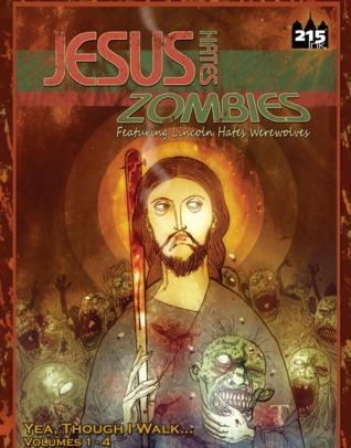 Jesus Hates Zombies Featuring Lincoln Hates Werewolves   Yea,... by 215 Ink
