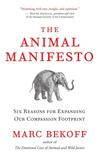 The Animal Manifesto by Marc Bekoff