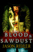 Blood & Sawdust by Jason S. Ridler