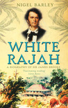 White Rajah: A Biography of Sir James Brooke