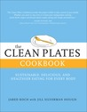 The Clean Plates Cookbook: Simple Recipes for Healthy, Sustainable, and Delicious Eating