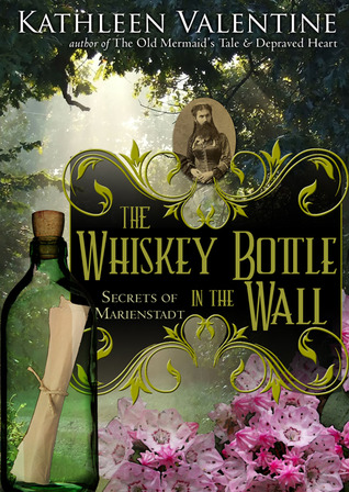 The Whiskey Bottle in the Wall by Kathleen Valentine