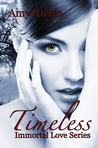 Timeless (Immortal Love, #1)