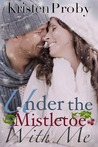 Under the Mistletoe with Me (With Me in Seattle, #1.5)