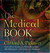 The Medical Book: From Witch Doctors to Robot Surgeons, 250 Milestones in the History of Medicine