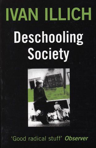 Deschooling Society by Ivan Illich