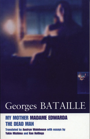 My Mother/Madame Edwarda/The Dead Man by Georges Bataille