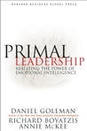 Primal Leadership: Realizing the Power of Emotional Intelligence