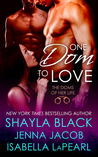One Dom To Love (Doms of Her Life #1)