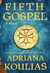 The Fifth Gospel by Adriana Koulias