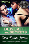 Beneath the Secrets Part 2 (Tall, Dark & Deadly, #3.2)