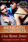 Beneath the Secrets Part 4 (Tall, Dark & Deadly, #3.4)