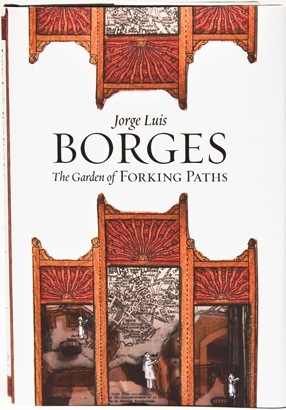 The Garden Of Forking Paths By Jorge Luis Borges Reviews Discussion Bookclubs Lists