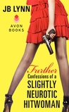 Further Confessions of a Slightly Neurotic Hitwoman (Maggie Lee, #2)