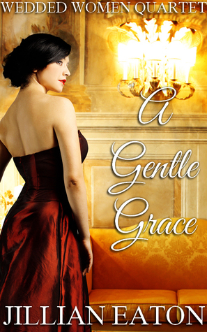 A Gentle Grace (Wedded Women Quartet, #4)