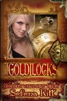 A Modern Wicked Fairy Tale: Goldilocks (Modern Wicked Fairy Tales)