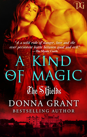 A Kind of Magic (The Shields, # 2)  - Donna Grant