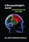 A Neuropsychologist's Journal: Interventions and ''Judi-isms''