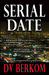 Serial Date by D.V. Berkom