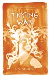 Trying War (The Hero Trilogy, #2)
